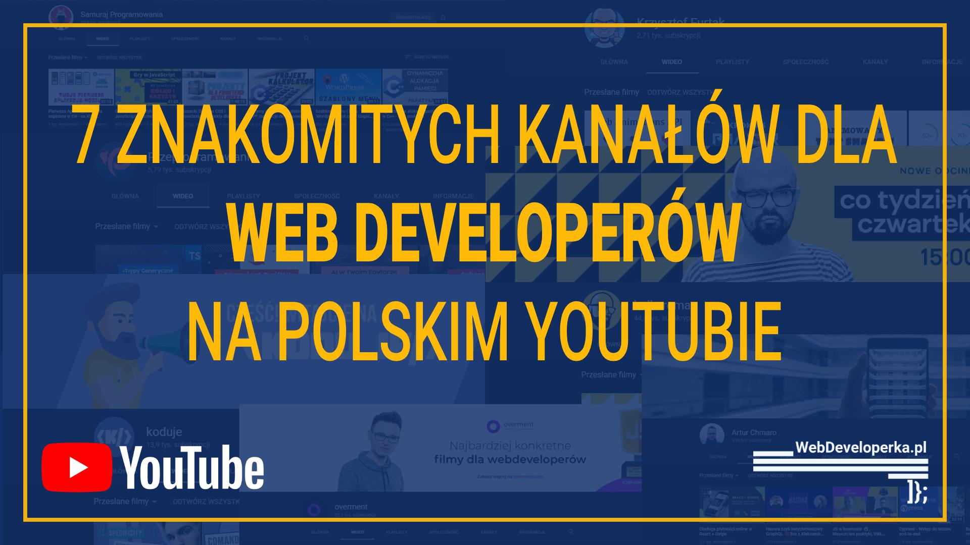 7 znakomitych kanałów dla Web Developerów na polskim YouTubie
